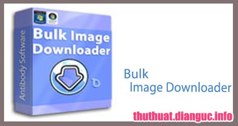 Download Bulk Image Downloader 5.25.0 Full Cr@ck – Download ảnh hàng loạt