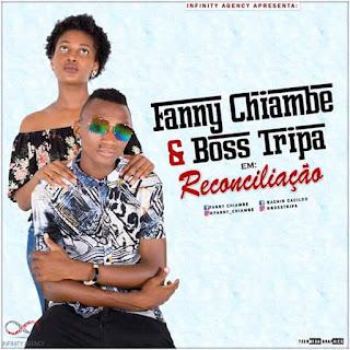 Imagem Fanny Chiambe & Boss Tripa - Reconciliação