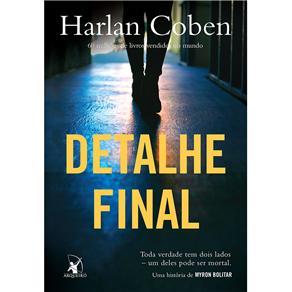 [Resenha] Detalhe Final, COBEN, Harlan Livro-Detalhe-Final-Toda-Verdade-Tem-Dois-Lados-Um-Deles-Pode-Ser-Mortal-Harlan-Coben-5879915