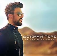 Gökhan Tepe'den yeni single Gelsen De Anlatsam