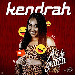 Kendrah - Ate da Graça (Rap)