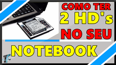 Como Instalar 2 HD'S no NotebooK