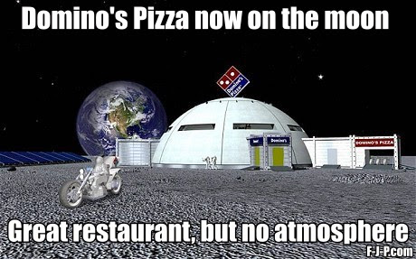 Funny Domino Pizza Moon Restaurant No Atmosphere Pun Picture