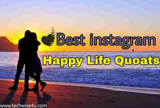 110+Best instagram happy life quotes collection in 2019