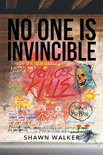 No One Is Invincible - a Young Adult by Shawn Walker