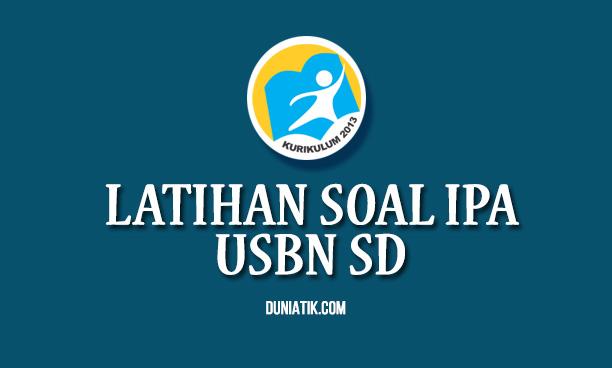 Latihan Soal IPA USBN SD/MI 2019