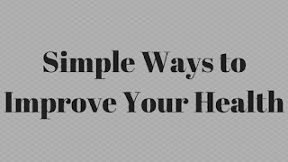 Simple Ways to Improve Your Health