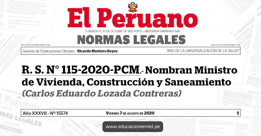 R. S. N° 115-2020-PCM.- Nombran Ministro de Vivienda, Construcción y Saneamiento (Carlos Eduardo Lozada Contreras)