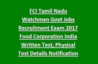 FCI Tamil Nadu Watchmen Govt Jobs Recruitment Exam 2017 Food Corporation India Written Test, Physical Test Details Notification