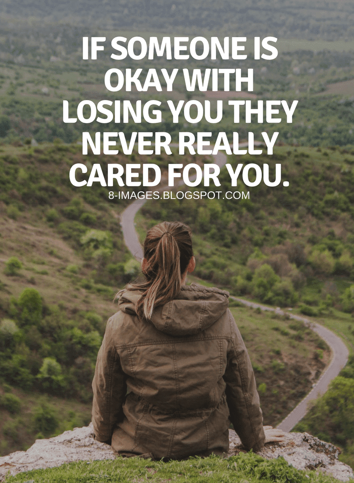 Care Quotes If Someone Is Okay With Losing You They Never Really