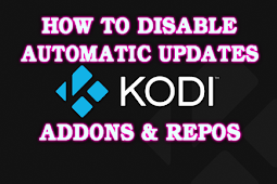 How To Disable Automatic Updates Features On Kodi (For Kodi Addons & Repos)