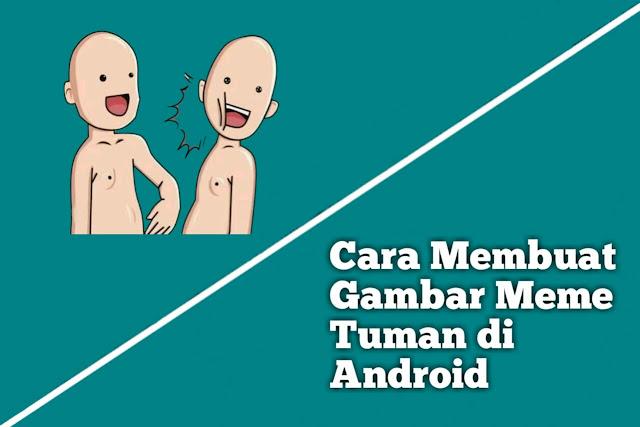 Cara Membuat Meme Tumen Menggunakan Android
