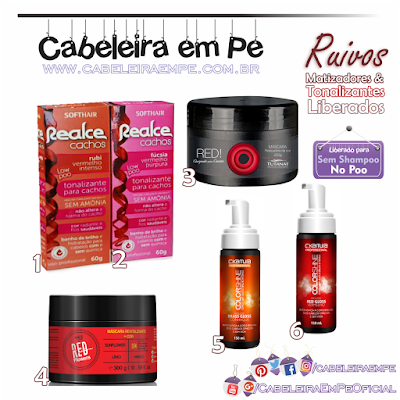 TONALIZANTES E MATIZADORES RUIVOS LIBERADOS PARA NO POO (Realce Cachos Soft Hair, Red Tutanat, Red Flowers Widi Care, Color Shine C Kamura)