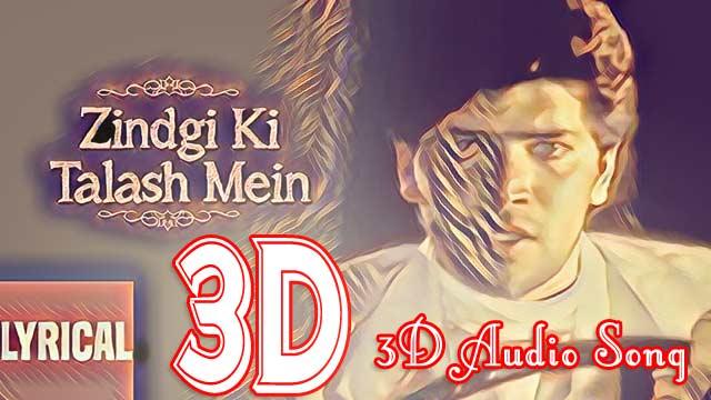 Zindagi Ki Talash Mein Saathi 3d Audio Song Www 3daudiosongs Com 3d Audio Songs Zindagi ki talash mein movie : zindagi ki talash mein saathi 3d