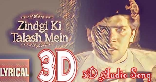 Zindagi Ki Talash Mein Saathi 3d Audio Song Www 3daudiosongs Com 3d Audio Songs Sab bola krte the ki zindagi me ukhaad le!! zindagi ki talash mein saathi 3d
