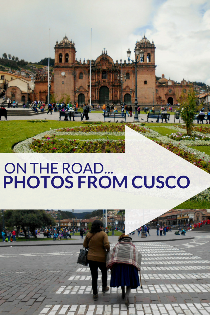 On the road... Photos from Cusco, Peru - travelsandmore