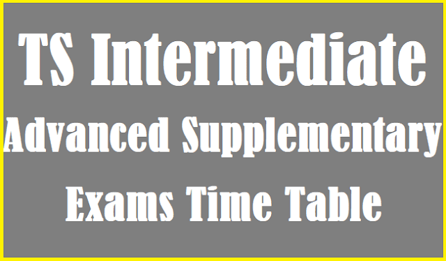 TS Inter, TS Intermediate, TS Intermediate Advanced Supplementary, TS Exam Fee Dates, Telangana Inter Supply Exams, Telangana State Board of Intermediate Education, TS Inter, Supplementary Exams