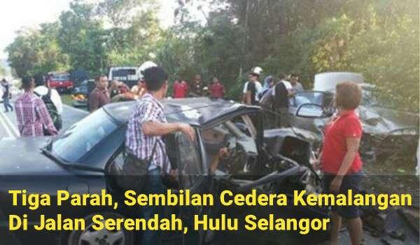 Tiga Parah, Sembilan Cedera Kemalangan Di Jalan Serendah, Hulu Selangor