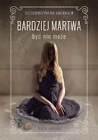 http://ksiazkomania-recenzje.blogspot.com/2016/12/bardziej-martwa-byc-nie-moze-katie.html