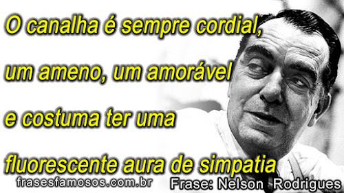frases de Nelson Rodrigues sobre o Canalha