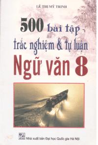500 Bài Tập Trắc Nghiệm và Tự Luận Ngữ Văn 8