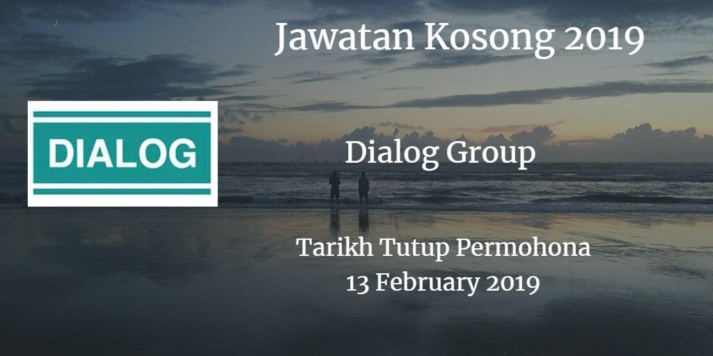 Jawatan Kosong Dialog Group 13 February 2019