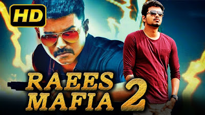 Raees Mafia 2 (2017) Tamil Film Dubbed Into Hindi Full Movie | Vijay, Amala Paul - Downlaod Full Move