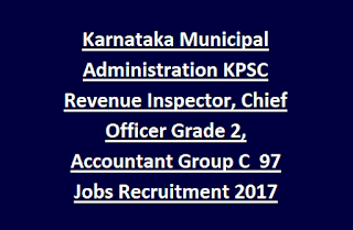 Karnataka Municipal Administration KPSC Revenue Inspector, Chief Officer Grade 2, Accountant Group C  97 Jobs Recruitment 2017