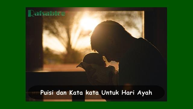 Puisi dan Kata kata Bijak Ucapan Selamat Hari Ayah 12 November Terbaru