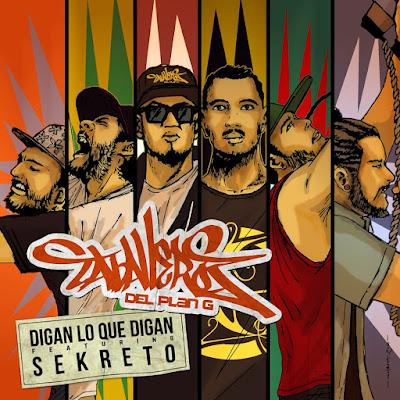 Caballeros Del Plan G feat. Sekreto - Digan Lo Que Digan (Single) [2016]