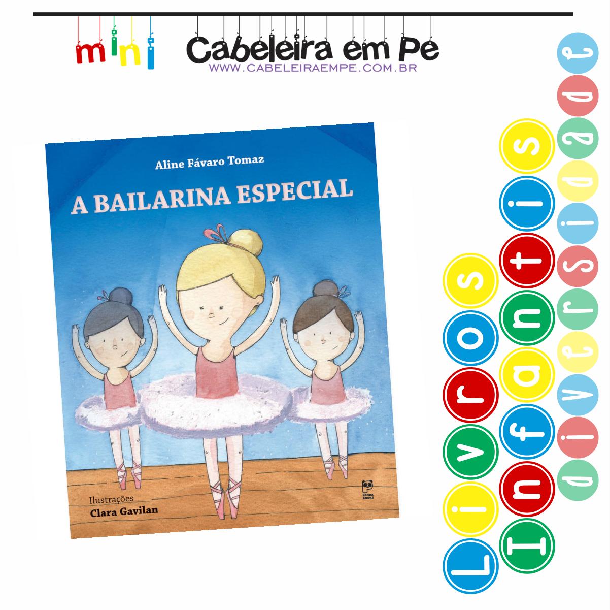Livro Infantil Diversidade Síndrome de Down - Título - A bailarina Especial  - Aline Fávaro Tomaz e01ccd20a4fd5