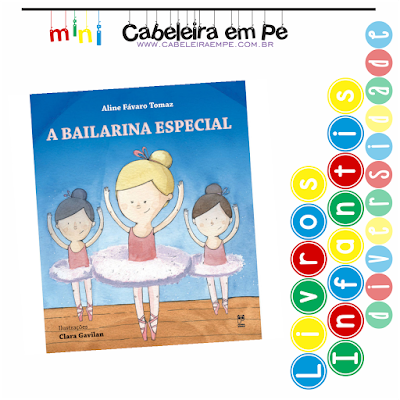 Livro Infantil Diversidade Síndrome de Down - Título - A bailarina Especial - Aline Fávaro Tomaz