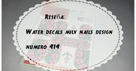{Reseña}water decalds Milv Nails desing 414