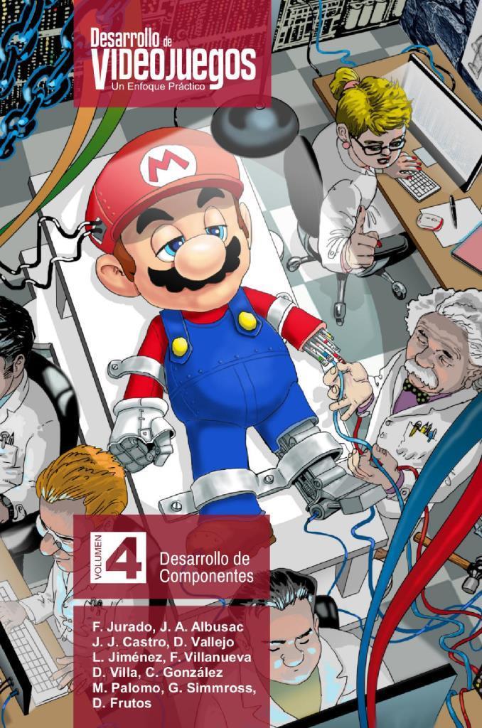 Desarrollo de Videojuegos: Un Enfoque Práctico, Volumen 4. Desarrollo de Componentes