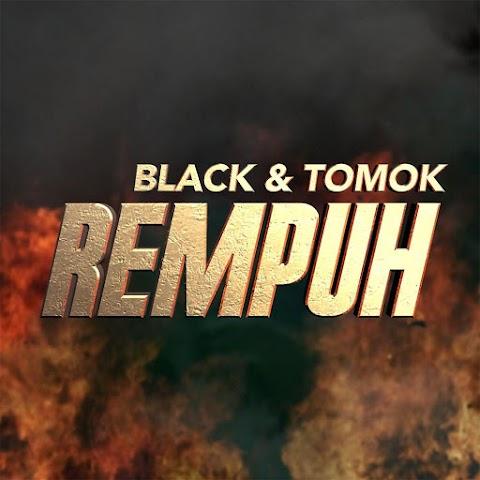 Black & Tomok - Rempuh MP3