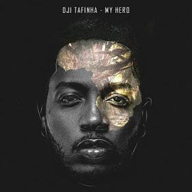 Dji Tafinha - My Hero
