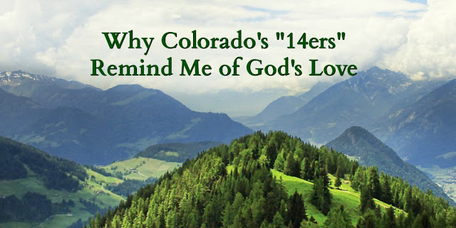 Why Colorado's high mountains are a good illustration of Ephesians 3:18