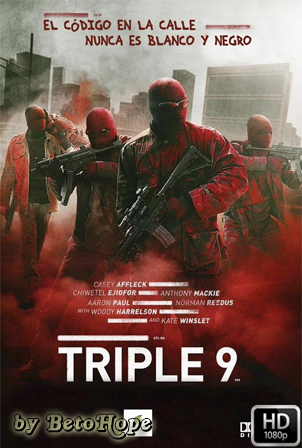 Triple 9 [1080p] [Latino-Ingles] [MEGA]
