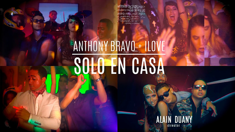 iLove y Anthony Bravo - ¨Solo en Casa¨ - Videoclip - Dirección: Alain Duany. Portal del Vídeo Clip Cubano