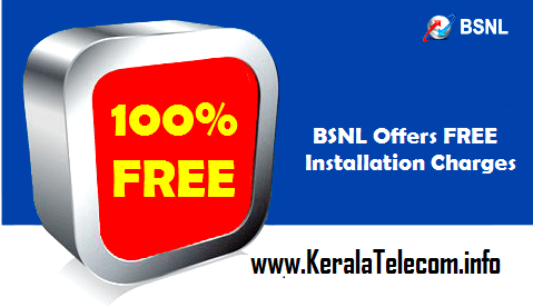 BSNL waives off 100% installation charges for New & Disconnected Customers up to 31st March 2016 on PAN India basis