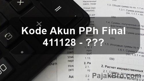Kode Pajak 411128 PPh Pasal 4 Ayat 2 Final
