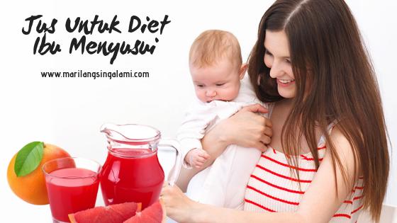Jus Untuk Diet Ibu Menyusui