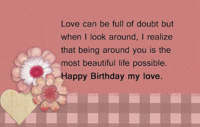 Happy Birthday wishes for baby: love can be full doubt but when i look around