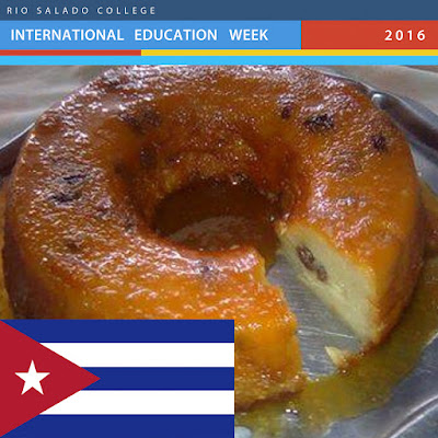 image of Cuban flag and bread pudding dish.  Banner for International Ed Week.  Text: Rio Salado International Education Week 2016