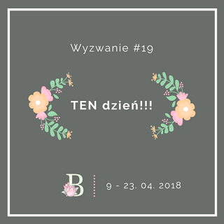 http://bloomcraft.pl/2018/04/09/wyzwanie-19-dzien/