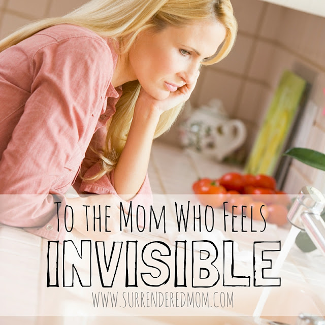 To the Mom Who Feels Invisible http://www.surrenderedmom.com #momlife #encouragment #biblicalwomanhood
