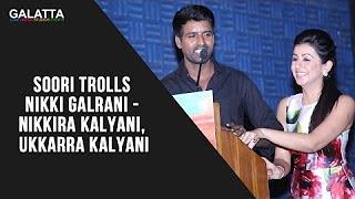 Soori Trolls Nikki Galrani – Nikkira Kalyani, Ukkarra Kalyani