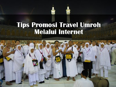 cara promosi travel umroh di internet dan media sosial