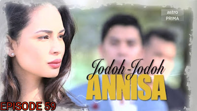 Tonton Drama Jodoh-Jodoh Annisa Episod 59