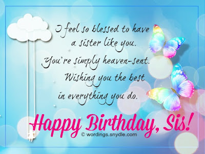 Happy Birthday wishes for sister: i feel so blessed to have a sister like you